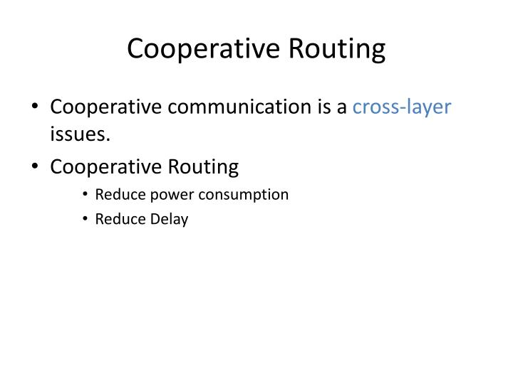 Cooperative Routing
