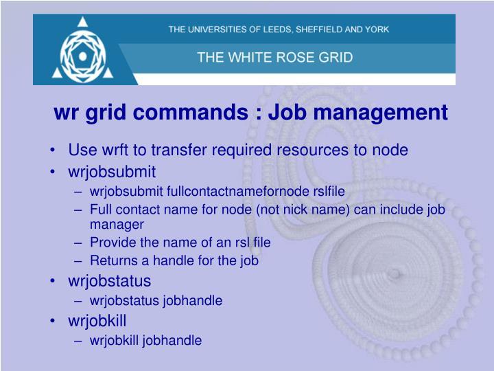 wr grid commands : Job management