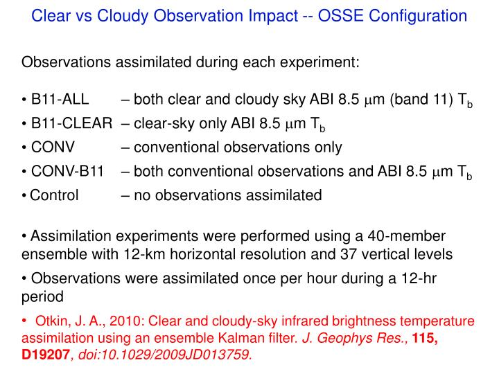 Clear vs Cloudy Observation Impact -- OSSE Configuration