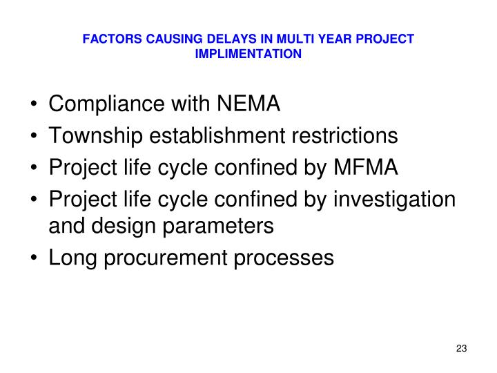 FACTORS CAUSING DELAYS IN MULTI YEAR PROJECT IMPLIMENTATION