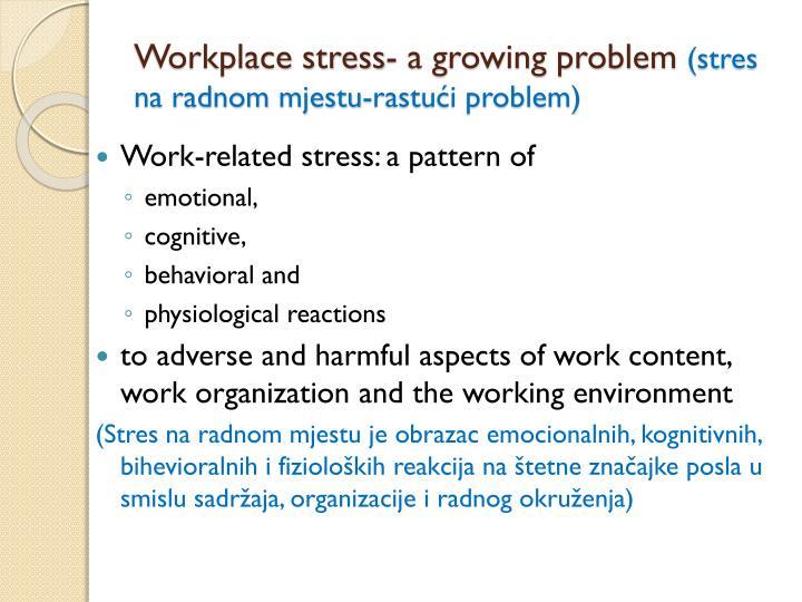Workplace stress- a growing problem