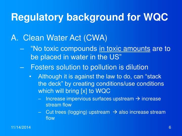 Regulatory background for WQC