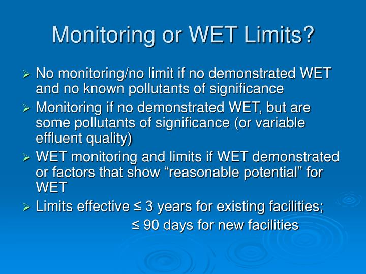Monitoring or WET Limits?