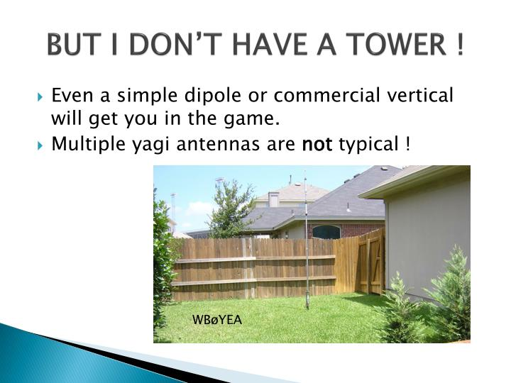 BUT I DON'T HAVE A TOWER !