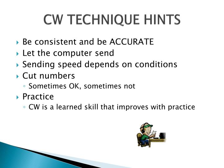 CW TECHNIQUE HINTS