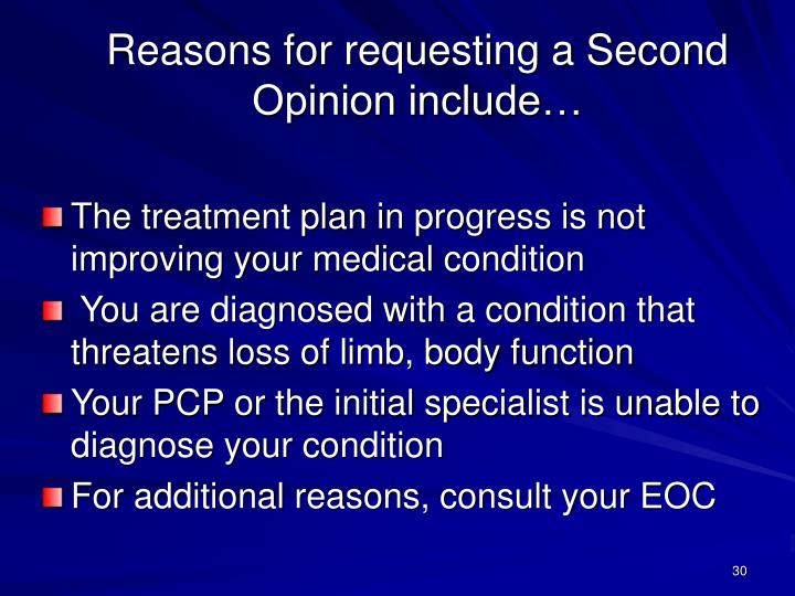 Reasons for requesting a Second Opinion include…