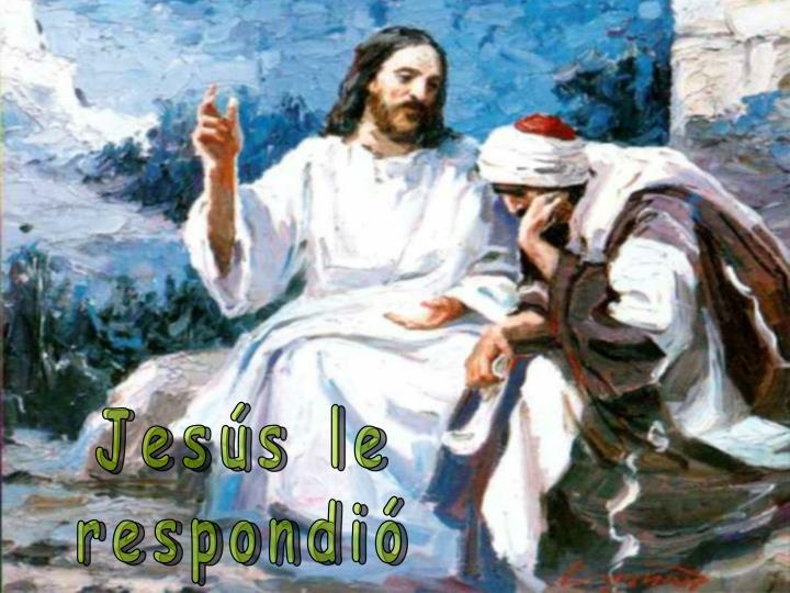 Jesús le