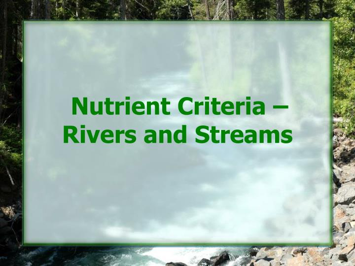 Nutrient Criteria – Rivers and Streams