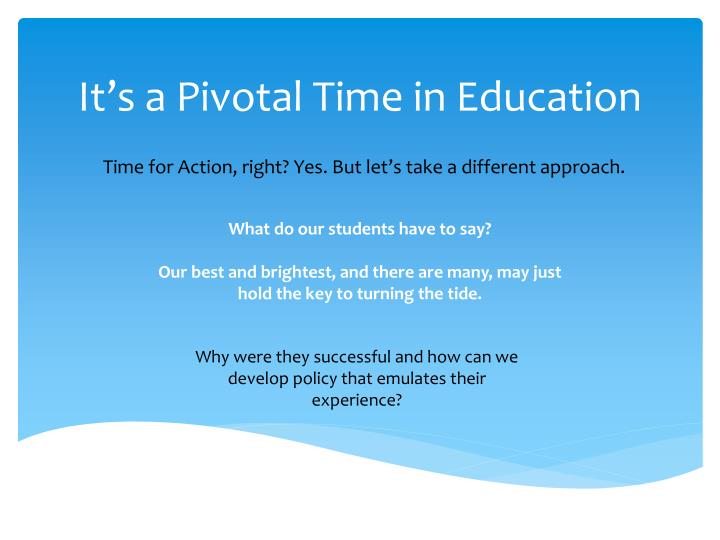 It's a Pivotal Time in Education