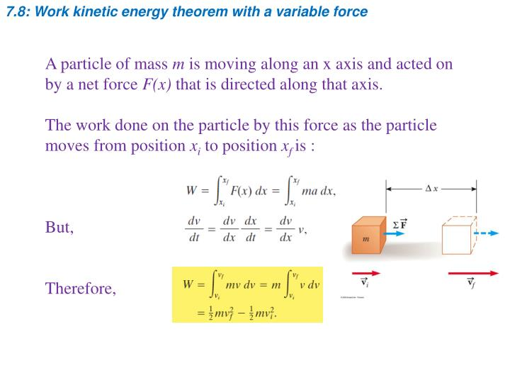 7.8: Work kinetic energy theorem with a variable force