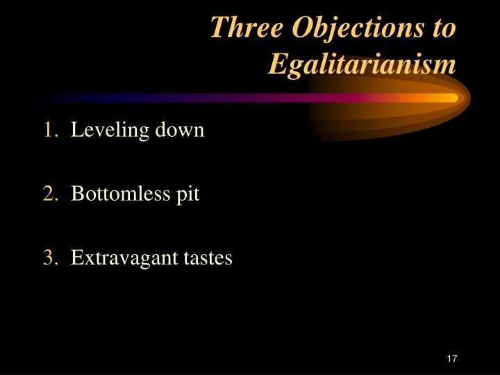 Three Objections to Egalitarianism