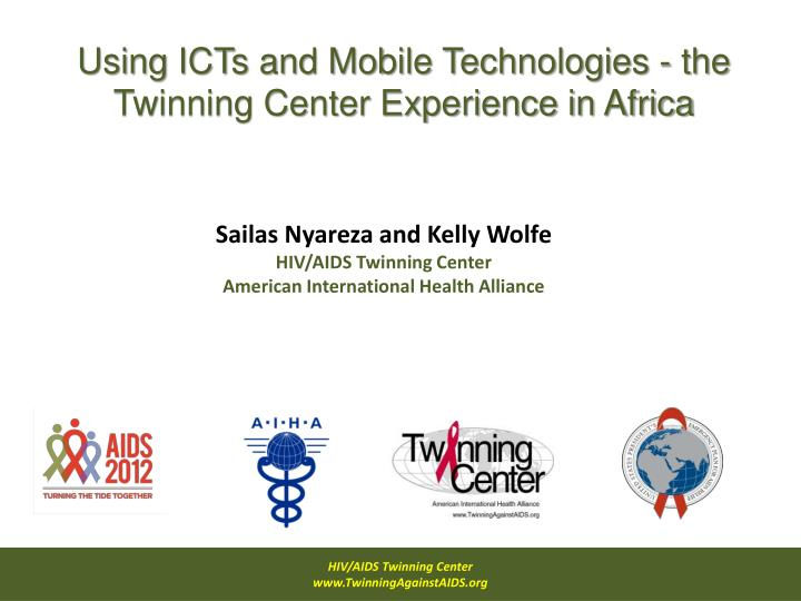 Using ICTs and Mobile Technologies - the Twinning Center Experience in Africa