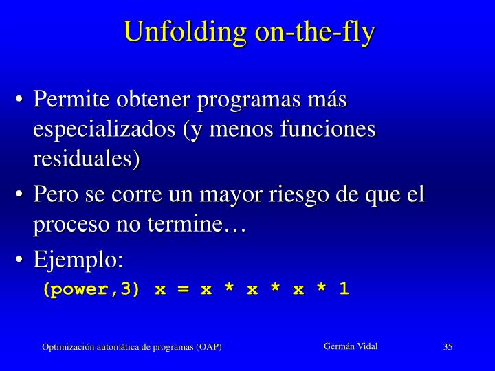 Unfolding on-the-fly