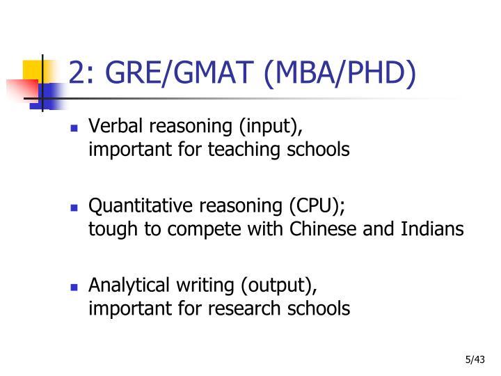 2: GRE/GMAT (MBA/PHD)
