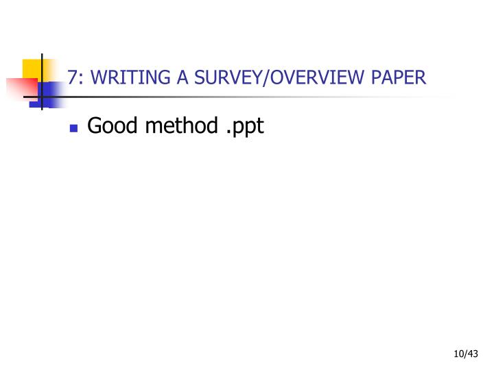 7: WRITING A SURVEY/OVERVIEW PAPER