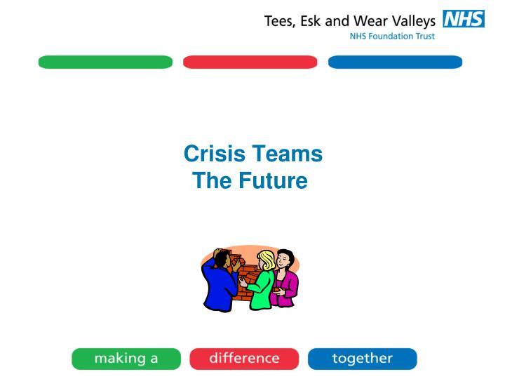 Crisis Teams