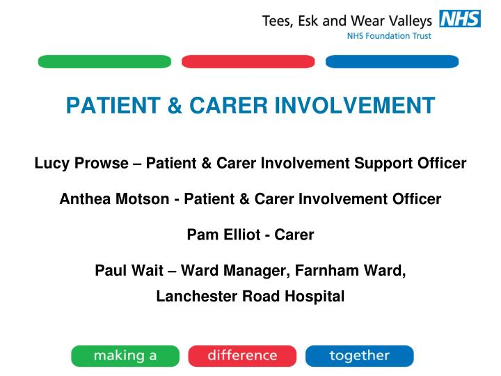 PATIENT & CARER INVOLVEMENT