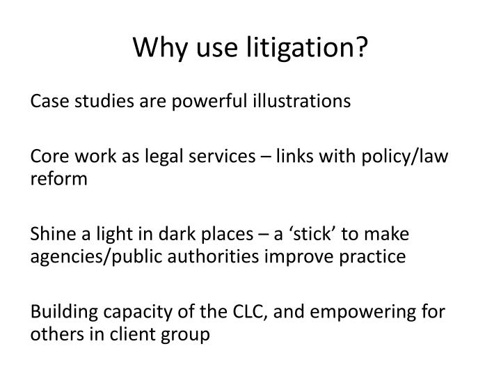 Why use litigation