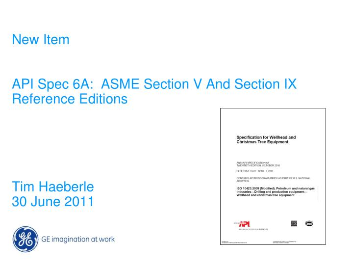 new item api spec 6a asme section v and section ix reference editions
