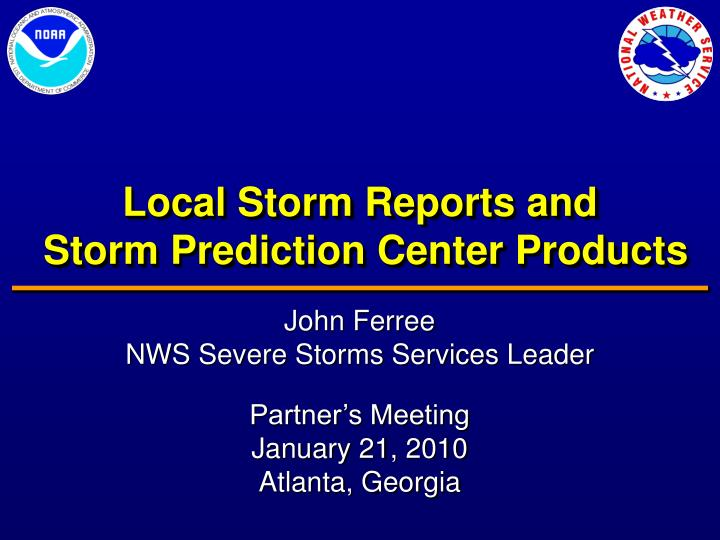 Local storm reports and storm prediction center products