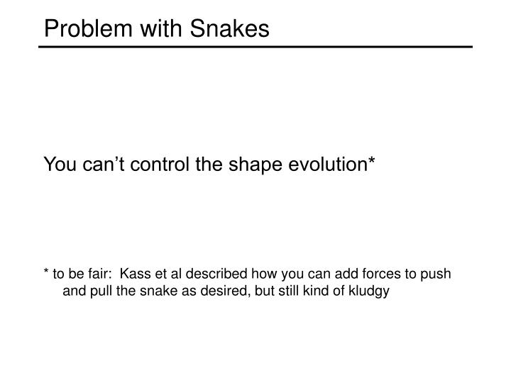 Problem with Snakes
