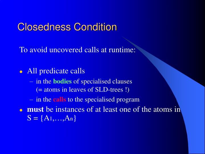 Closedness Condition