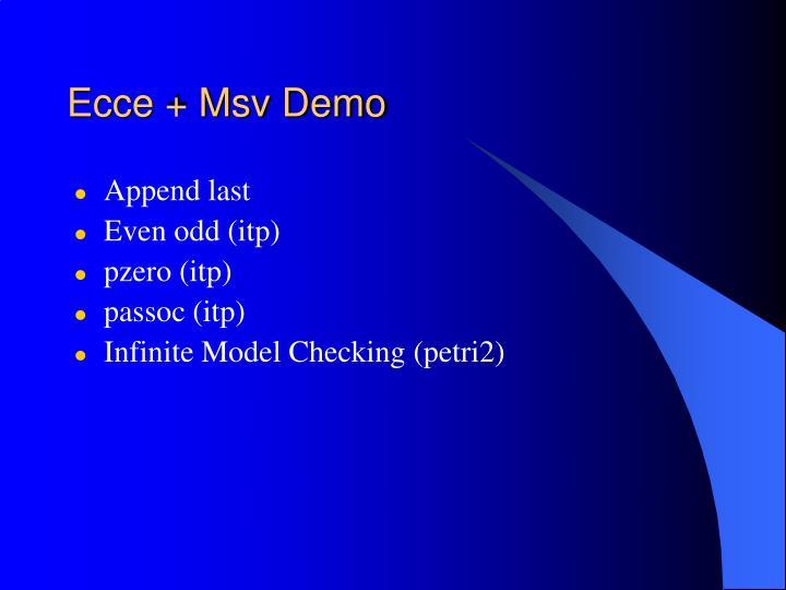 Ecce + Msv Demo