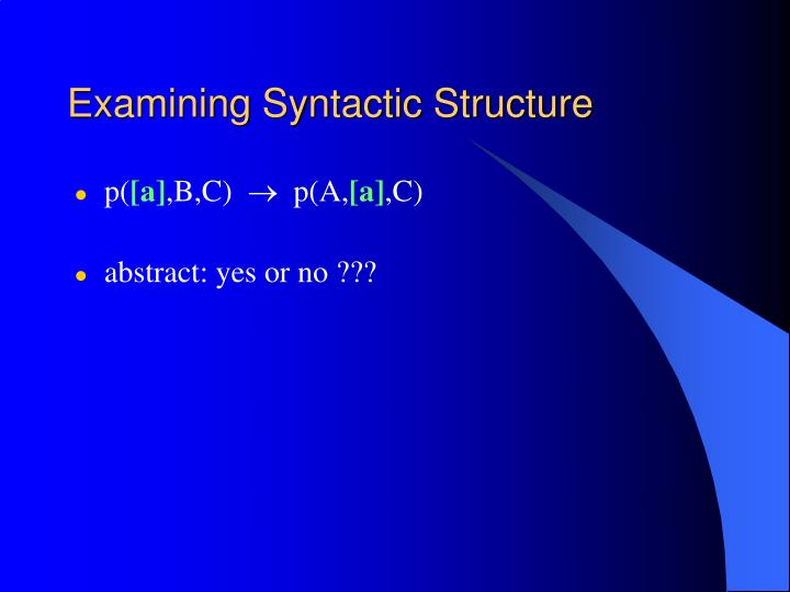 Examining Syntactic Structure