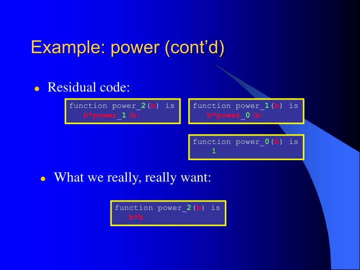 Example: power (cont'd)