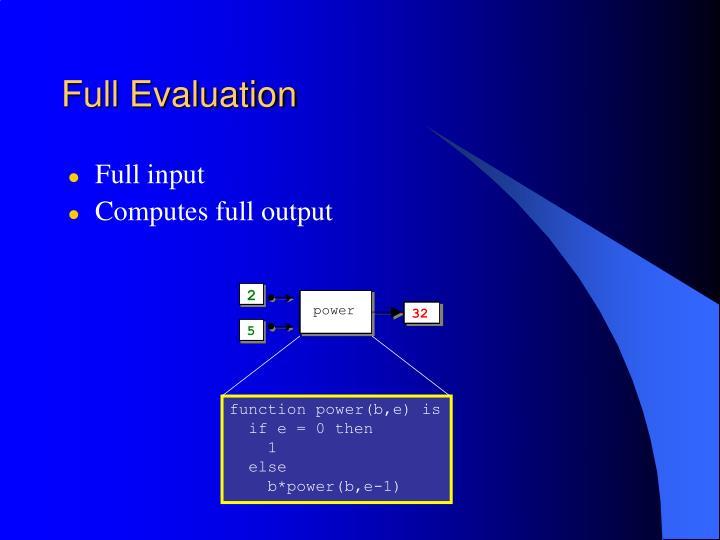 Full Evaluation