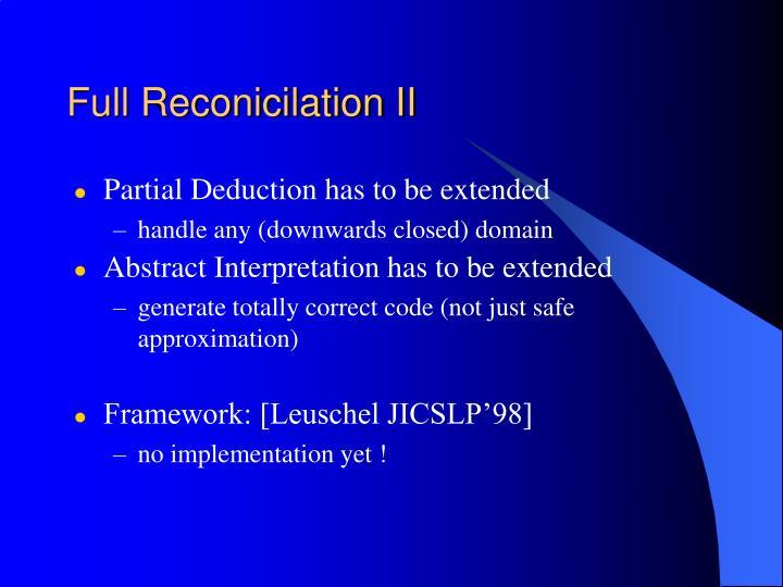 Full Reconicilation II