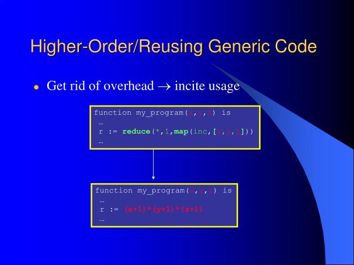 Higher-Order/Reusing Generic Code