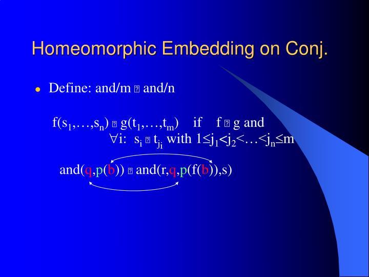 Homeomorphic Embedding on Conj.