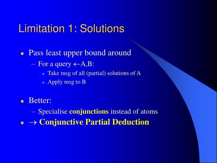 Limitation 1: Solutions