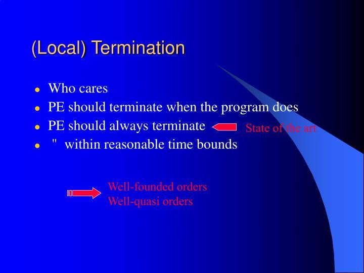 (Local) Termination