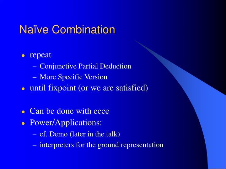Naïve Combination