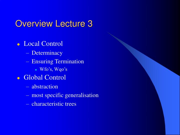 Overview Lecture 3