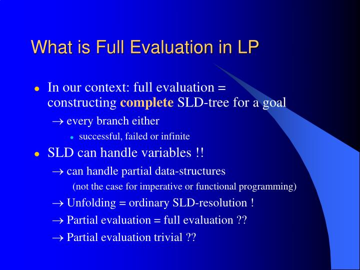 In our context: full evaluation =