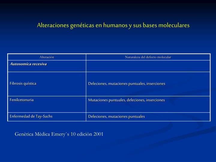 Alteraciones genéticas en humanos y sus bases moleculares
