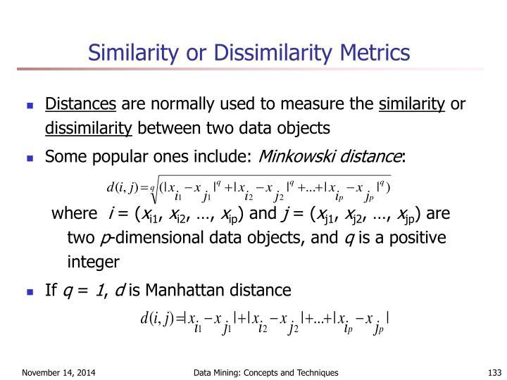 Similarity or Dissimilarity Metrics