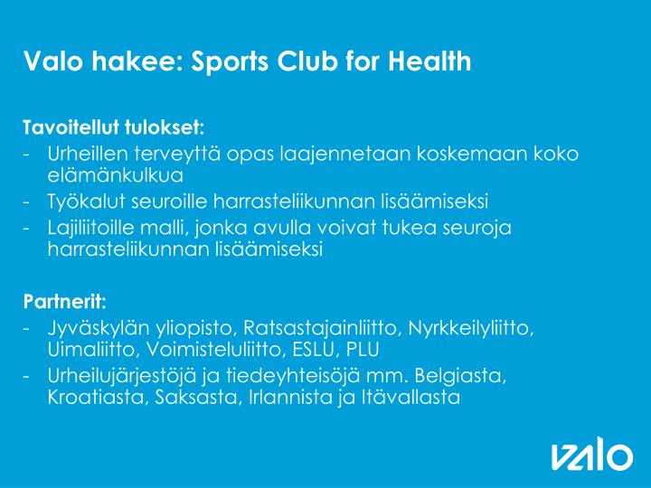 Valo hakee: Sports Club for Health