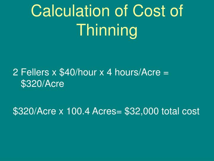 Calculation of Cost of Thinning