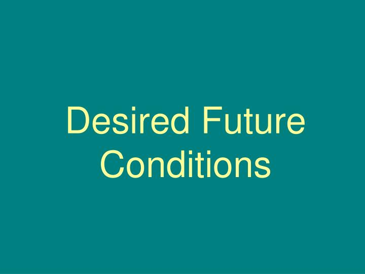 Desired Future Conditions