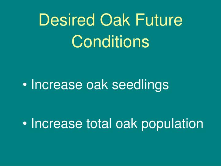 Desired Oak Future Conditions
