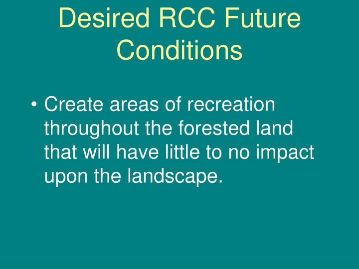 Desired RCC Future Conditions