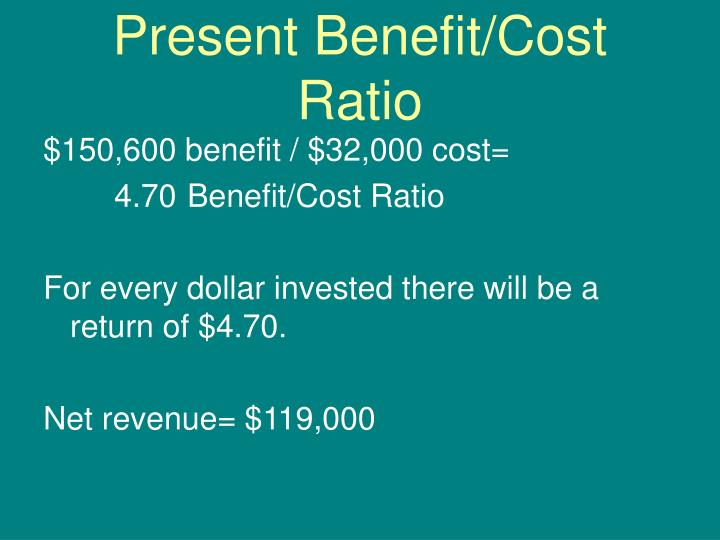 Present Benefit/Cost Ratio