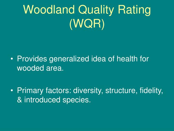 Woodland Quality Rating (WQR)