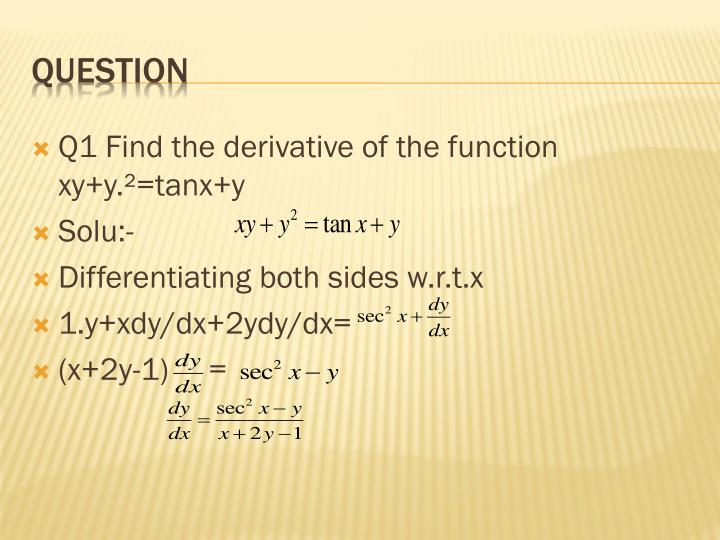 Q1 Find the derivative of the function