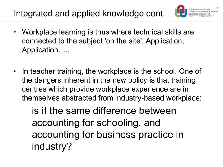 Integrated and applied knowledge cont.