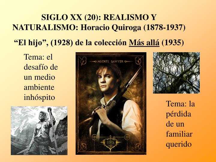 SIGLO XX (20): REALISMO Y NATURALISMO: Horacio Quiroga (1878-1937)